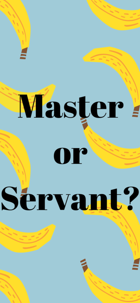 Phone Background Master or Servant Bananas